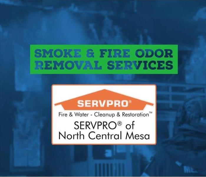 Text: Smoke and Fire Odor Removal with SERVPRO of North Central Mesa Logo and Blurred picture of house fire